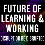 Future of Learning and Working